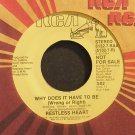 RESTLESS HEART~Why Does it Have to Be (Wrong or Right)~Rca 7-RAA Promo VG++ 45
