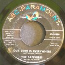 THE SAPPHIRES~Our Love is Everywhere~ABC-Paramount 10590 (Soul)  45