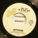 JEFFERSON~Baby Take Me in Your Arms~Janus 106 VG+ 45
