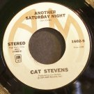 CAT STEVENS~Another Saturday Night~A&M 1602-S (Soft Rock) VG+ 45
