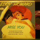EDDY HOWARD~Miss You~Mercury 1-3074 (Jazz Vocals) Rare VG+ 45 EP