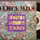 FORCE MD'S~Love is a House~Tommy Boy Music 28300 VG+ 45