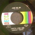 LORETTA LYNN & CONWAY TWITTY~Lead Me on~Decca 32873 1st VG+ 45