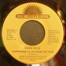 MARK REED~Happiness to Me Babe is You~Hurry Sundown MR52681 Rare VG+ 45