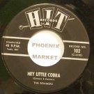 ROAMERS & RICKY DICKENS~Hey Little Cobra~Hit 102 (Rock & Roll) VG+ 45