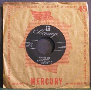 RONNIE GAYLORD~Cuddle Me~Mercury 70285-X45 VG++ 45