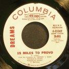 DREAMS~15 Miles to Provo~Columbia 45369 (Progressive Rock) Promo VG+ 45