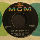 ERIC BURDON & THE ANIMALS~That Ain't Where it's At~MGM K13636 (Psychedelic Rock) VG+ 45