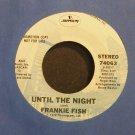 FRANKIE FISH~Until the Night~Mercury 74063 (Soft Rock) Promo VG++ 45
