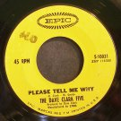 THE DAVE CLARK FIVE~Please Tell Me Why~EPIC 10031 (British Invasion)  45