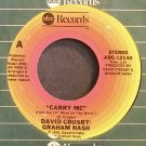 DAVID CROSBY & GRAHAM NASH~Carry Me~ABC 12140  45