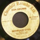 DON DRUMM~Bedroom Eyes~Churchill 7704 VG+ 45