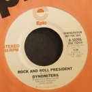 DYNOMITERS~Rock and Roll President~EPIC 50296 (General Rock) Promo VG++ 45
