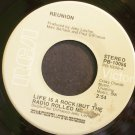 REUNION~Life is a Rock (But the Radio Rolled Me)~RCA Victor 10056 (Soft Rock) VG+ 45