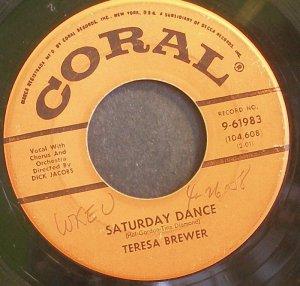 TERESA BREWER~Saturday Dance~Coral 61983  45