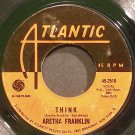 ARETHA FRANKLIN~Think~Atlantic 2518 (Soul)  45