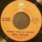 DAVE LOGGINS~Please Come to Boston~EPIC 11115 (Soft Rock)  45
