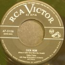EDDIE FISHER~Even Now~RCA Victor 5106  45