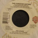 THE FORESTER SISTERS~You Again~Warner Bros. 28368 VG+ 45