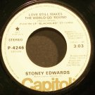 STONEY EDWARDS~Love Still Makes the World Go 'Round~Capitol 4246 Promo VG+ 45