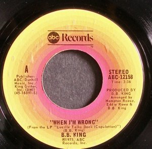B.B. KING~When I'm Wrong~ABC 12158  45