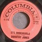 DOROTHY JONES~It's Unbearable~Columbia 42062 (Soul) Rare 45
