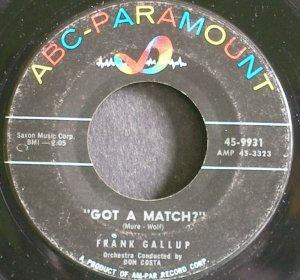 FRANK GALLOP~Got a Match?~ABC-Paramount 9931  45