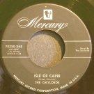 THE GAYLORDS~Isle of Capri~Mercury 70350-X45 VG+ 45