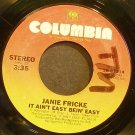 JANIE FRICKE~It Ain't Easy Bein' Easy~Columbia 03214 VG+ 45