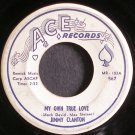 JIMMY CLANTON~My Own True Love~Ace 567  45