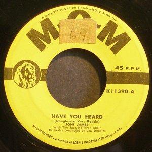 JONI JAMES~Have You Heard~MGM K11390  45