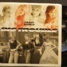 BIG TROUBLE~Crazy World~EPIC 07432 (Synth-Pop) M- 45
