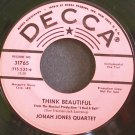 JONAH JONES QUARTET~Think Beautiful~Decca 31765 (Big Band Swing) Promo 45