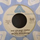 MELISSA MANCHESTER~Just Too Many People~Arista 0146 (Soft Rock)  45