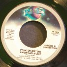 POINTER SISTERS~American Music~Planet 13254 (Disco) VG+ 45