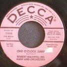 ROBERT MAXWELL~One O'clock Jump~Decca 31668 (Easy Listening) Promo 45
