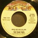 FOUR TOPS~When She Was My Girl~Casablanca 2338 (Soul) VG+ 45