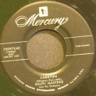 RALPH MARTERIE~Caravan~Mercury 70097-X45 (Big Band Swing)  45