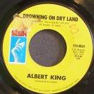 ALBERT KING~Drowning on Dry Land~Stax 0034  45