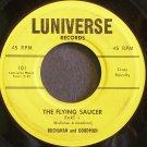 BUCHANAN & GOODMAN~The Flying Saucer~Luniverse 101  45