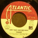 CHANGE~Don't Wait Another Night~Atlantic 89828 (Disco) Promo VG+ 45