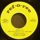 GENE ALLISON~You Can Make it if You Try Have Faith~Ref-O-Ree 727 (Soul) VG+ 45