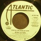 GLORIA GAYNOR~Stop in the Name of Love~Atlantic 89887 (Disco) Promo Rare VG+ 45