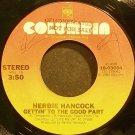 HERBIE HANCOCK~Gettin' To the Good Part~Columbia 03004 (Funk)  45