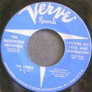 THE RIGHTEOUS BROTHERS~(You're My) Soul and Inspiration~Verve 10383 (Blue-Eyed Soul)  45