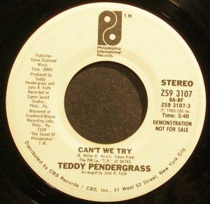 TEDDY PENDERGRASS~Can't We Try~Philadelphia Int'l 3107 (Soul) Promo 45