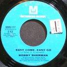 BOBBY SHERMAN~Easy Come, Easy Go~Metromedia 177  45