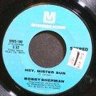 BOBBY SHERMAN~Hey, Mister Sun~Metromedia 188 VG+ 45