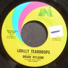 BRIAN HYLAND~Lonely Teardrops~UNI 55272 (Soft Rock) VG++ 45