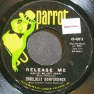 ENGELBERT HUMPERDINCK~Release Me (And Let Me Love Again)~Parrot 40011 VG+ 45